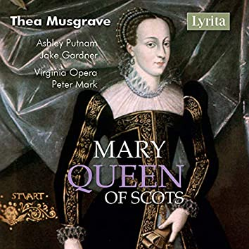 Thea Musgrave: Mary, Queen of Scots (Live)