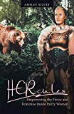 Hercules: Empowering the Fierce and Feminine Inside Every Woman