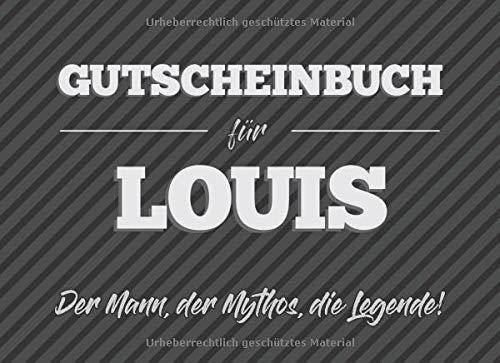 Gutscheinbuch für Louis – der Mann, der Mythos, die Legende: 20 Blanko-Gutscheine zum selbst ausfüllen als Geschenk zum Geburtstag oder zu Weihnachten