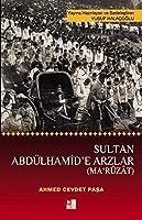 Sultan Abduelhamite Arzlar; Maruzat