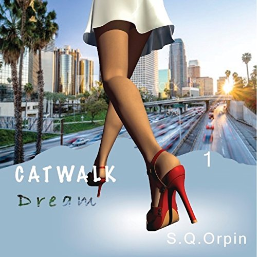 Catwalk Dream                   By:                                                                                                                                 S Q Orpin                               Narrated by:                                                                                                                                 Cassandra Reyna                      Length: 11 hrs and 16 mins     Not rated yet     Overall 0.0