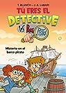Tú eres el detective con Los Buscapistas 2. Misterio en el barco pirata par Labari