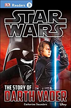 [Tori Kosara]のDK Readers L3: Star Wars: The Story of Darth Vader: Discover the Secrets from Darth Vader's Past! (DK Readers Level 3) (English Edition)