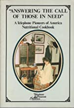 Answering the Call of Those in Need: A Telephone Pioneers of America Nutritional Cookbook