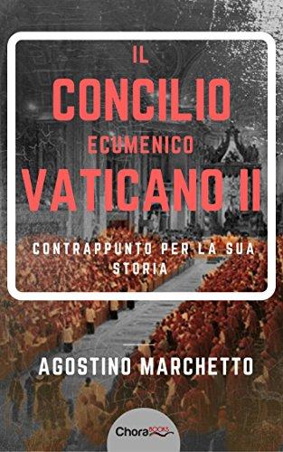 Il Concilio Ecumenico Vaticano II: Contrappunto per la sua storia