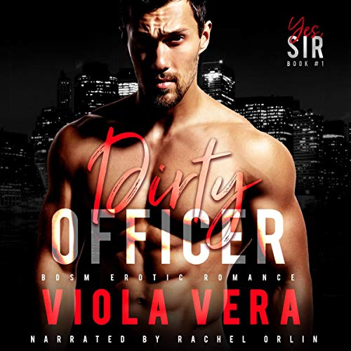 Dirty Officer: BDSM Erotic Romance audiobook cover art