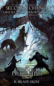 Second Chance - A Battle Mage Reborn  Book 1   An EndWorld Everlasting Saga