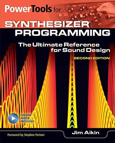 Compare Textbook Prices for Power Tools For Synthesizer Programming: The Ultimate Reference for Sound Design 2nd Edition ISBN 0888680023690 by Aikin, Jim