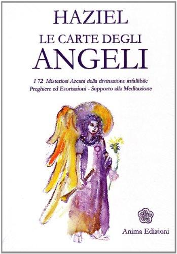 Le carte degli angeli. I 72 misteriosi arcani della divinazione infallibile. Preghiere ed esortazioni. Supporto alla meditazione. Con gadget