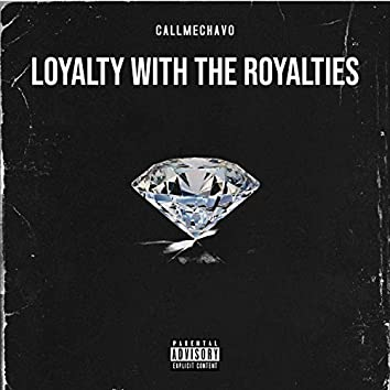 Loyalty With the Royalties
