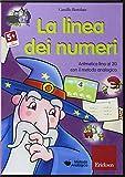 La linea dei numeri. Aritmetica fino al 20 con il metodo analogico. CD-ROM