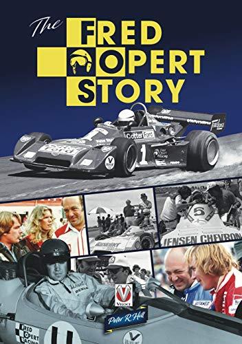 Compare Textbook Prices for The Fred Opert Story: Motor Sport Entrepreneur, Wheeler-dealer, Racer, Champion-maker & Bon Vivant  ISBN 9781787115651 by Hill, Peter