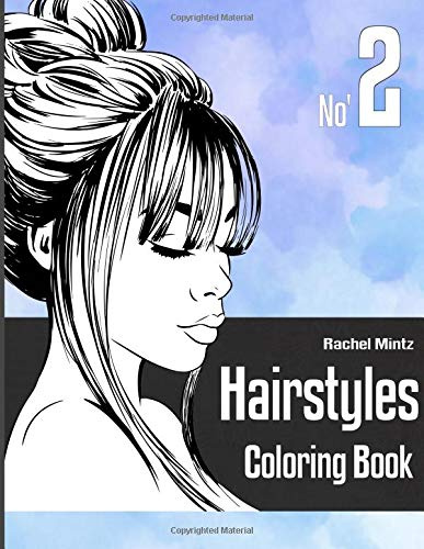 Hairstyles Coloring Book - No' 2: Women Models With Beautiful Hair Designs For Girls, Teenagers & Adults