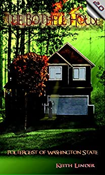 The Bothell Hell House: Poltergeist of Washington State by [Keith Linder]