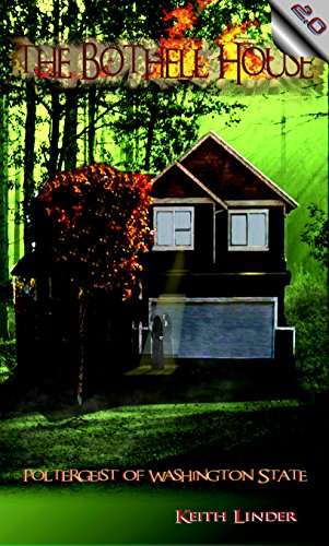 Couverture du livre The Bothell Hell House: Poltergeist of Washington State (English Edition)