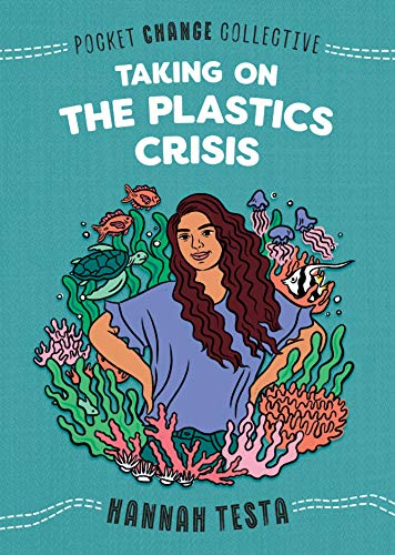 Taking on the Plastics Crisis (Pocket Change Collective)