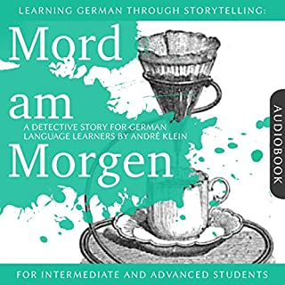 Mord am Morgen. Learning German Through Storytelling - A Detective Story For German Learners audiobook cover art