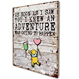 As Soon As I Saw You I Knew an Adventure was Going to Happen, Funny Winnie The Pooh Quote Farmhouse Wood Wall Sign Decor Birthday Gift For Best Friends, Daughter, Son