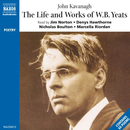 The Life and Works of William Butler Yeats cover art