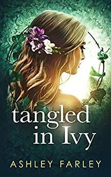 Tangled in Ivy by [Ashley Farley]