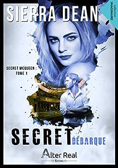 Secret débarque: Secret McQueen, T1 par [Sierra Dean, Ridwane Devautour]