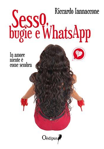 Sesso, bugie e WhatsApp. In amore niente è come sembra