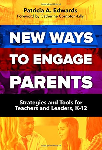 Compare Textbook Prices for New Ways to Engage Parents: Strategies and Tools for Teachers and Leaders, K–12  ISBN 9780807756713 by Edwards, Patricia A.,Compton-Lilly, Catherine