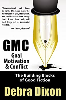 GMC: Goal, Motivation, and Conflict by [Debra Dixon]