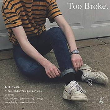 Too Broke