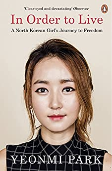 In Order To Live: A North Korean Girl's Journey to Freedom by [Yeonmi Park]