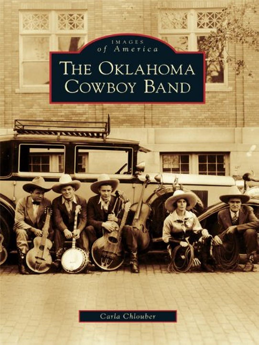 喜びアコーナチュラルThe Oklahoma Cowboy Band (Images of America (Arcadia Publishing)) (English Edition)