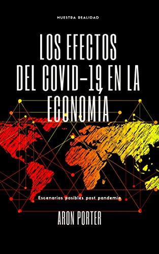 Los Efectos del Covid-19 en la Economía