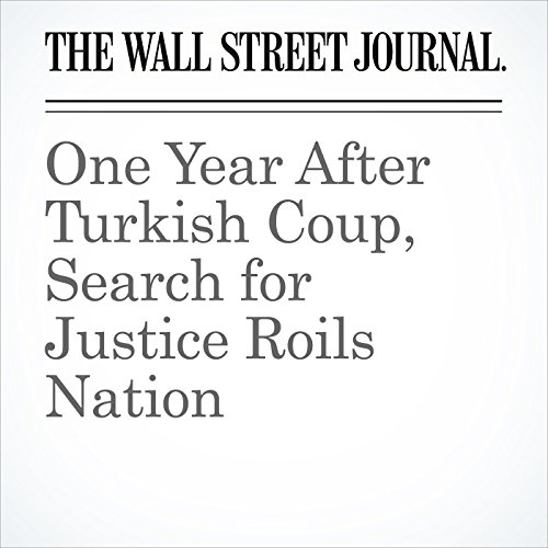 One Year After Turkish Coup, Search for Justice Roils Nation copertina