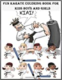 Fun Karate Coloring Book For Kids Boys And Girls: Perfect Coloring Bokk For Young Children Preschool Elementary Toddlers That Like Martial Arts.Fun ... Book Karate Gift (40) Pages (8.5 x 11 inches)