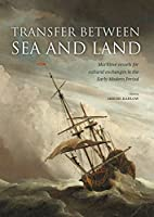 Transfer Between Sea and Land: Maritime vessels for cultural exchanges in the Early Modern Period