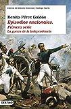 Episodios nacionales I. La guerra de la independencia: Edición de Dolores Troncoso y Rodrigo Valera (Áncora & Delfín)