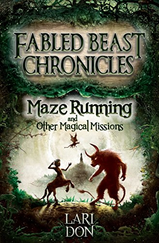 Maze Running and other Magical Missions (Fabled Beast Chronicles Book 4) (English Edition)