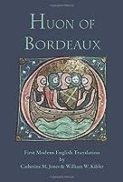 Huon of Bordeaux (Medieval & Renaissance Texts)