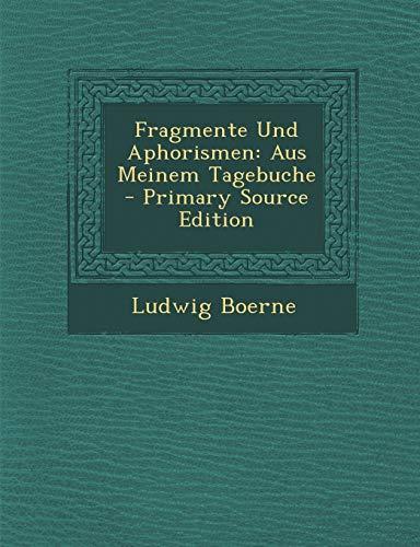 Fragmente Und Aphorismen: Aus Meinem Tagebuche