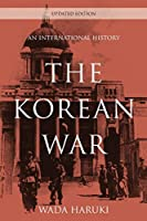 The Korean War: An International History (Asia Pacific Perspectives)