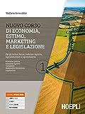 Nuovo corso di economia, estimo, marketing e legislazione. Per gli istituti tecnici indirizzo agraria, agroalimentare e agroindustria. Con e-book. Con espansione online (Vol. 1)