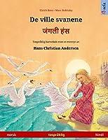 De ville svanene - जंगली हंस (norsk - hindi): Tospråklig barnebok etter et eventyr av Hans Christian Andersen (Sefa Bildebøker På to Språk)