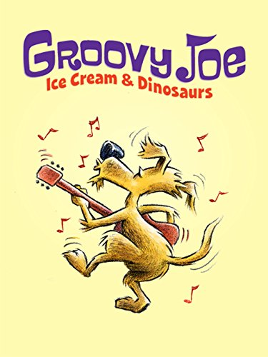 Groovy Joe: Ice Cream & Dinosaurs