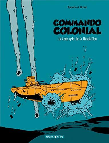 Commando Colonial - tome 2 - Le Loup Gris de la Désolation T2
