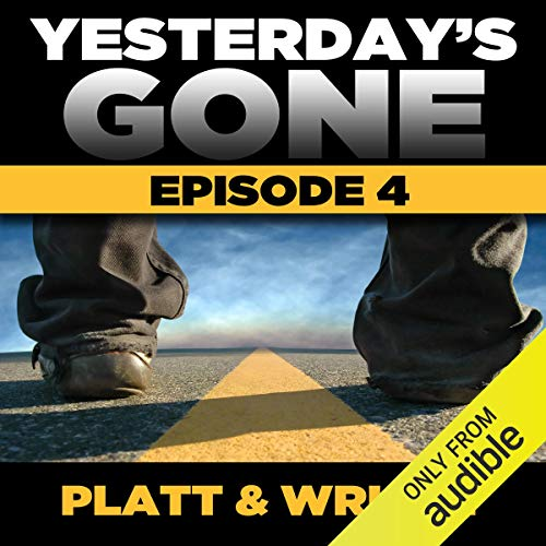 Yesterday's Gone: Season 1 - Episode 4  By  cover art
