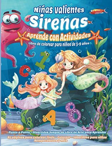 Niñas Valientes: Sirenas Aprende con actividades - Libro de colorear niños de 5-9 años - punto a punto - Divertidos juegos de libro de arte para ... para niñas-Rompecabezas y mas