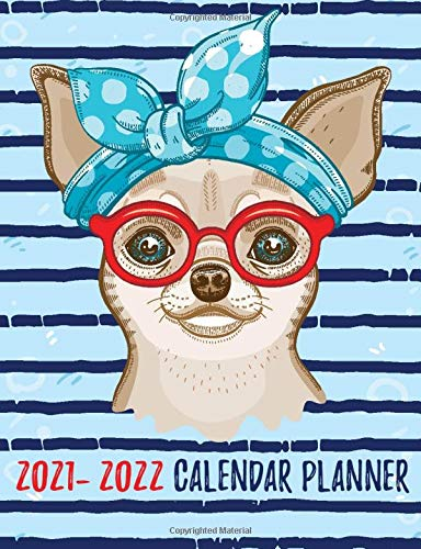2021-2022 Calendar Planner: Two Year Schedule Organizer With Holidays For To Do List And Journal Notebook   Chihuahua Dog Design