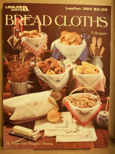 Bread Cloths : 9 Designs for Counted Cross Stitch : Leisure Arts Leaflet 389