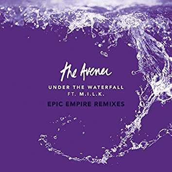 Under The Waterfall (Epic Empire Remixes)