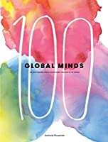 100 Global Minds: The Most Daring Cross-disciplinary Thinkers in the World